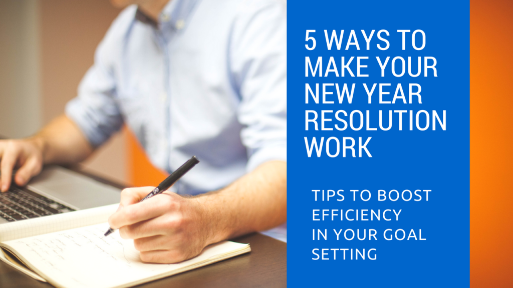 5 Tips to Make Your 2018 New Year Resolution Work